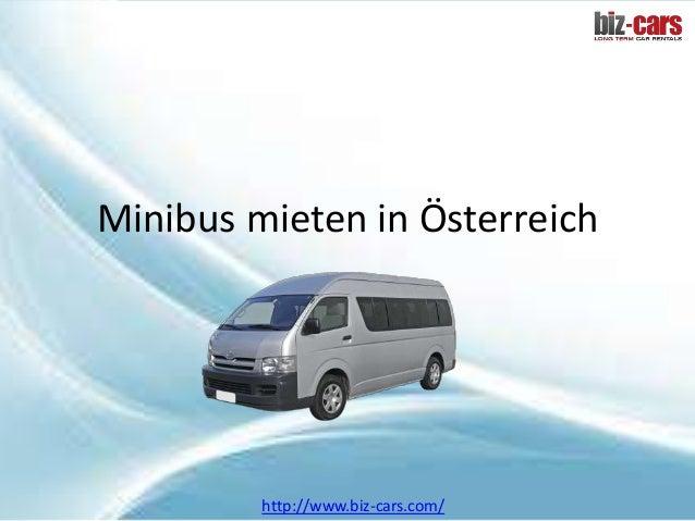 Minibus mieten in Österreich  http://www.biz-cars.com/