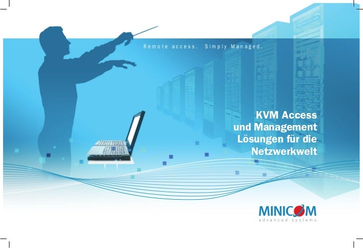 Remote access.   Simply Managed.                            KVM Access                        und Management              ...