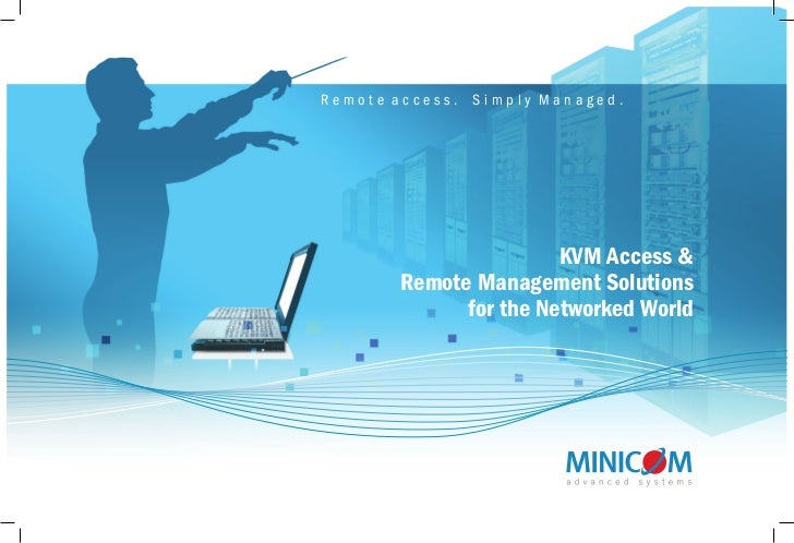 Remote access.   Simply Managed.                        KVM Access &        Remote Management Solutions              for t...