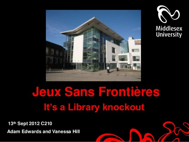 Jeux Sans Frontières               It's a Library knockout13th Sept 2012 C210Adam Edwards and Vanessa Hill