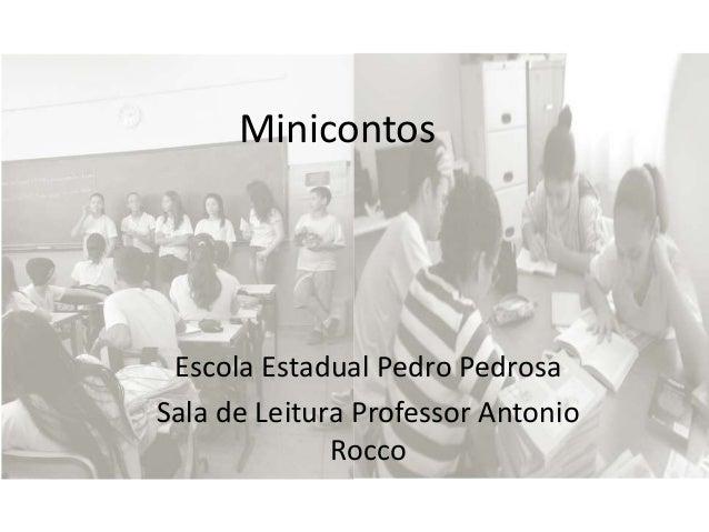 Minicontos Escola Estadual Pedro Pedrosa Sala de Leitura Professor Antonio Rocco