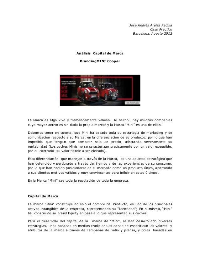 José Andrés Areiza Padilla Caso Práctico Barcelona, Agosto 2012  Análisis Capital de Marca BrandingMINI Cooper  La Marca e...