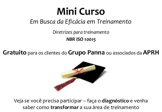 Mini Curso Em Busca da Eficácia em Treinamento Diretrizes para treinamento NBR ISO 10015 Gratuito para os clientes do Grup...