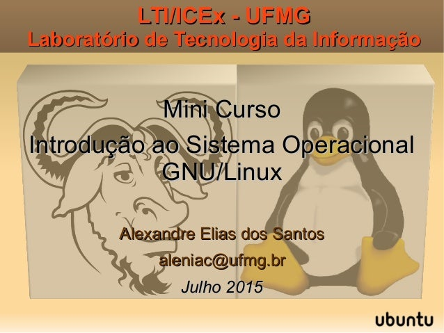 LTI/ICEx - UFMGLTI/ICEx - UFMG Laboratório de Tecnologia da InformaçãoLaboratório de Tecnologia da Informação Mini CursoMi...