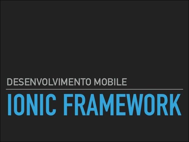 IONIC FRAMEWORK DESENVOLVIMENTO MOBILE