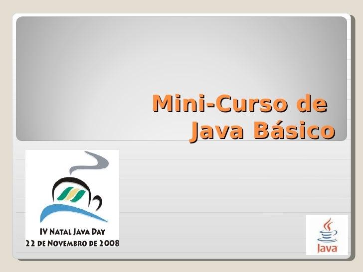 Mini-Curso de    Java Básico