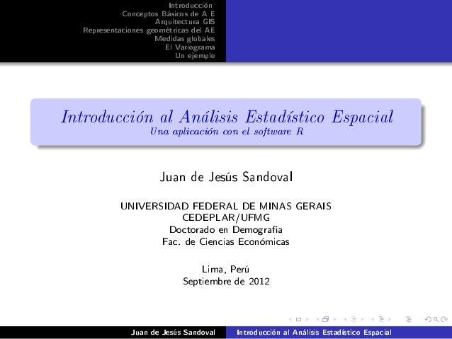 Introducción             Conceptos Básicos de A E                      Arquitectura GIS   Representaciones geométricas del...