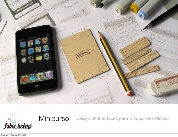 Minicurso   Design de Interfaces para Dispositivos Móveis   Saturday, August 21, 2010
