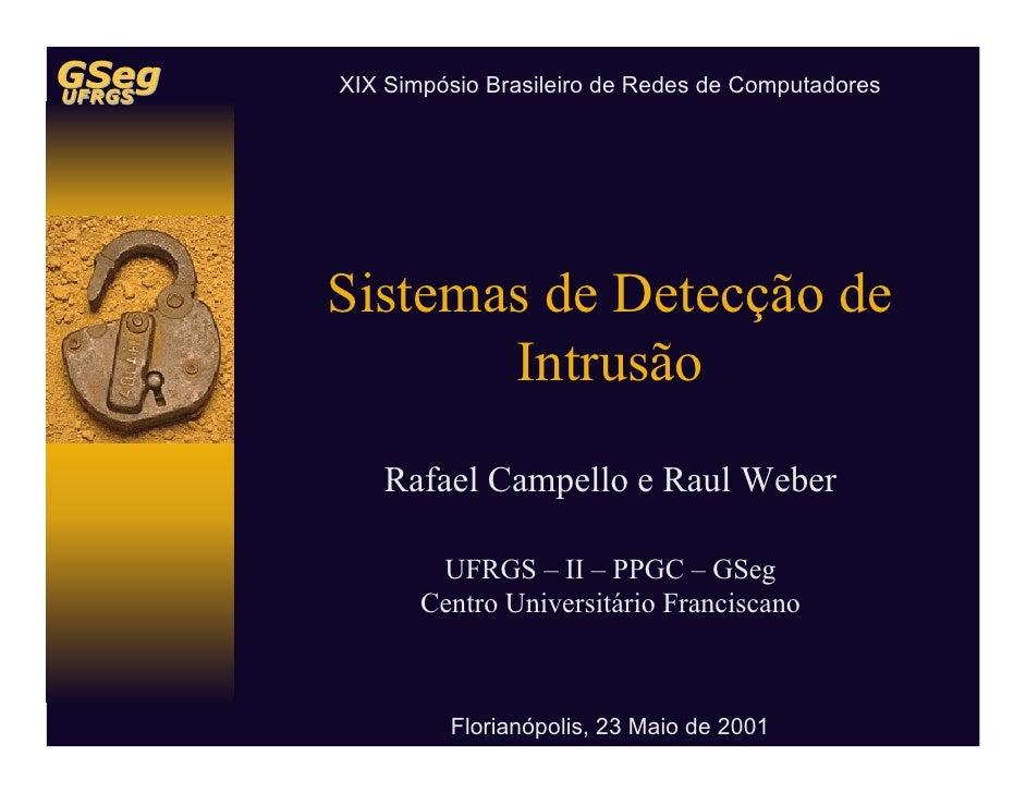 GSeg UFRGS   XIX Simpósio Brasileiro de Redes de Computadores             Sistemas de Detecção de                Intrusão ...