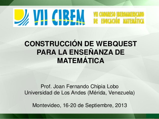 Prof. Joan Fernando Chipia Lobo Universidad de Los Andes (Mérida, Venezuela) Montevideo, 16-20 de Septiembre, 2013 CONSTRU...