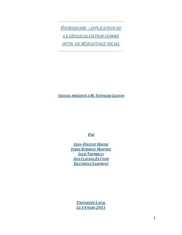 1FOURSQUARE : APPLICATION DELA GÉOLOCALISATION COMMEOUTIL DE RÉSEAUTAGE SOCIALTRAVAIL PRÉSENTÉ À M. STÉPHANE GAUVINPARJEAN...