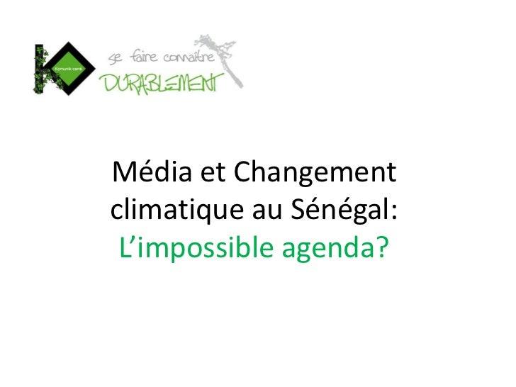 Média et Changementclimatique au Sénégal: L'impossible agenda?