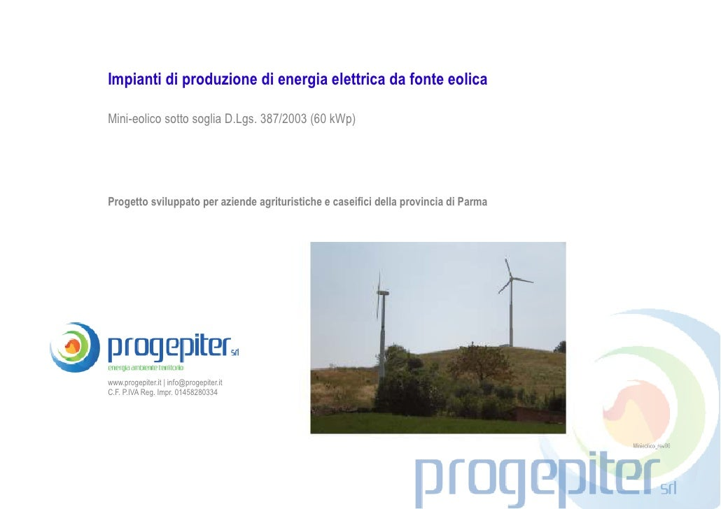 Impianti di produzione di energia elettrica da fonte eolicaMini-eolico sotto soglia D.Lgs. 387/2003 (60 kWp)Progetto svilu...