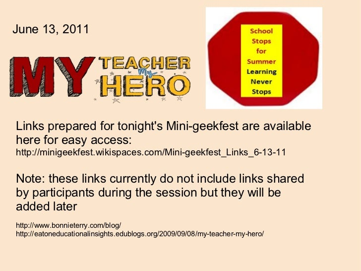 Links prepared for tonight's Mini-geekfest are available here for easy access: http://minigeekfest.wikispaces.com/Mini-gee...