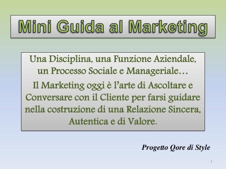 Una Disciplina, una Funzione Aziendale,    un Processo Sociale e Manageriale…  Il Marketing oggi è l'arte di Ascoltare eCo...