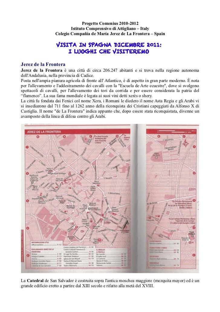 Progetto Comenius 2010-2012                           Istituto Comprensivo di Attigliano – Italy                   Colegio...