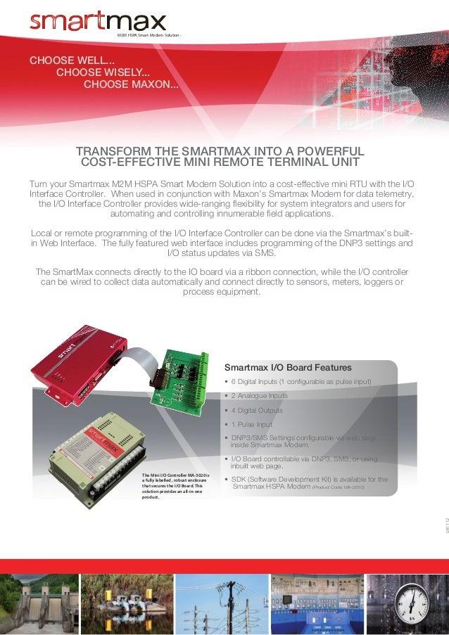 M2M HSPA Smart Modem Solution - I/O Board: MA-4020  CHOOSE WELL...  CHOOSE WISELY... CHOOSE MAXON...  TRANSFORM THE SMA...
