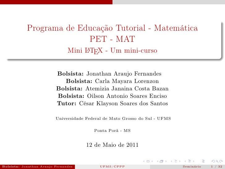 Programa de Educação Tutorial - Matemática                          PET - MAT                                Mini L TEX - ...