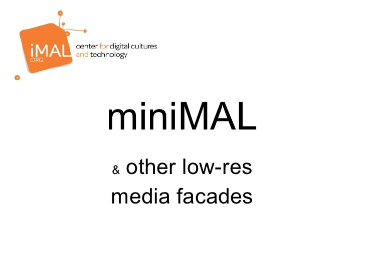 miniMAL & other low-res media facades