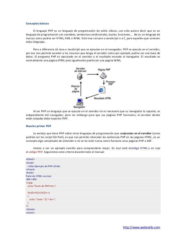 http://www.webestilo.com Conceptos básicos El lenguaje PHP es un lenguaje de programación de estilo clásico, con esto quie...