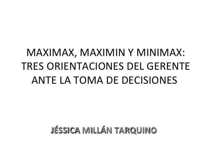 Maximax, maximin y Minimax