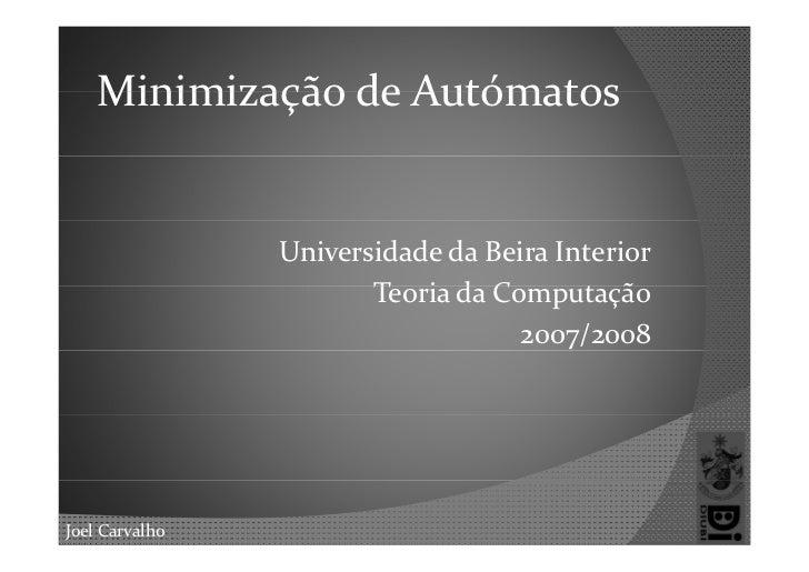 MinimizaçãodeAutómatos                   UniversidadedaBeiraInterior                        T i d C                ...