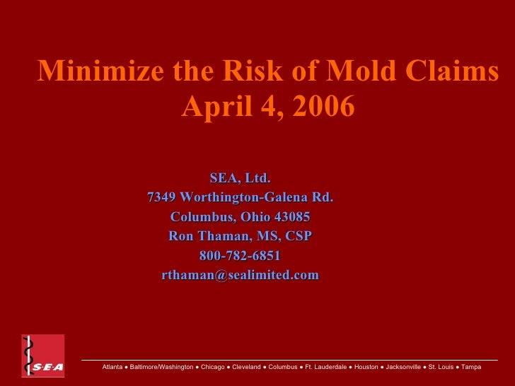 Minimize the Risk of Mold Claims           April 4, 2006                             SEA, Ltd.                   7349 Wort...
