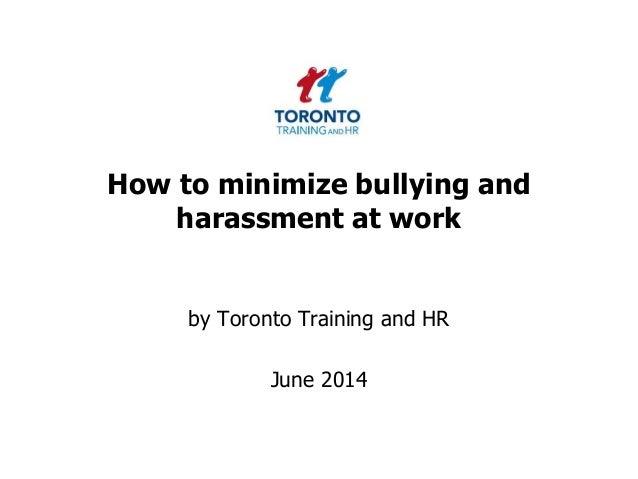 Minimizing bullying and harassment June 2014