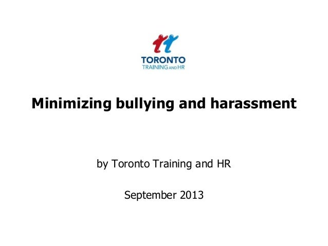 Minimizing bullying and harassment by Toronto Training and HR September 2013