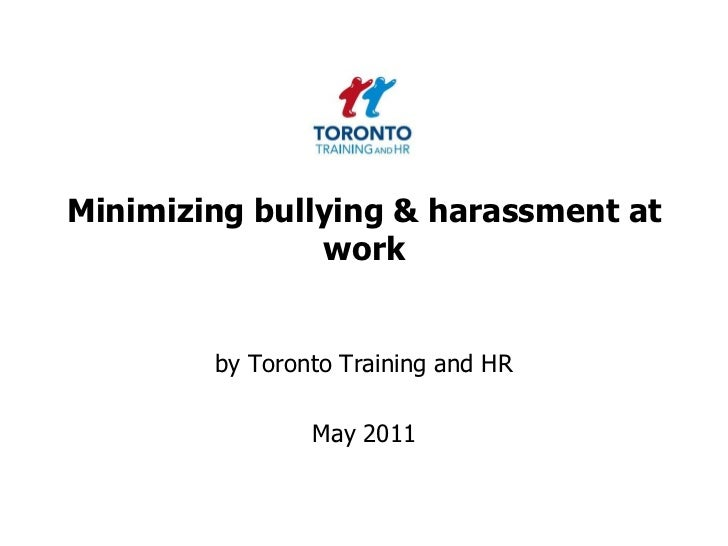 Minimizing bullying & harassment at work<br />by Toronto Training and HR <br />May 2011<br />