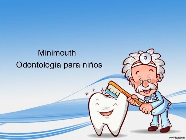Minimouth Odontología para niños