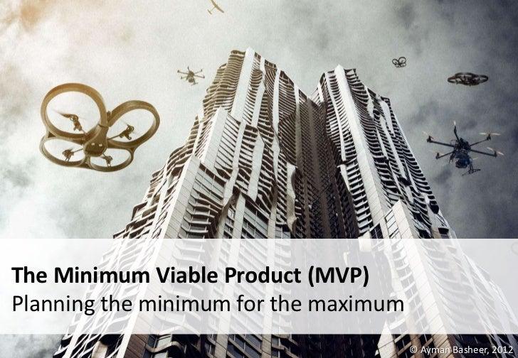 The Minimum Viable Product - Planning The Minimum for The Maximum