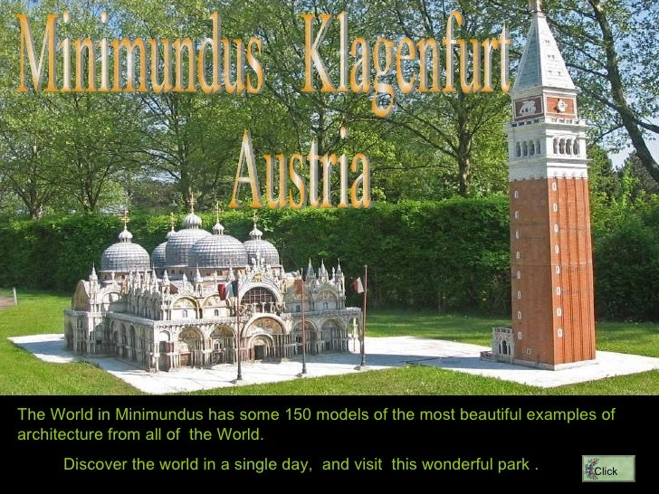 Minimundus  Klagenfurt Austria The World in Minimundus has some 150 models of the most beautiful examples of architecture ...