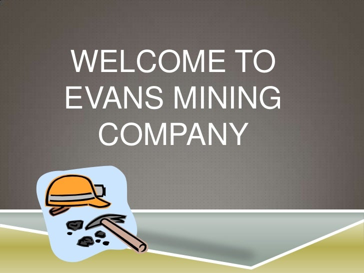 Welcome to Evans Mining Company<br />