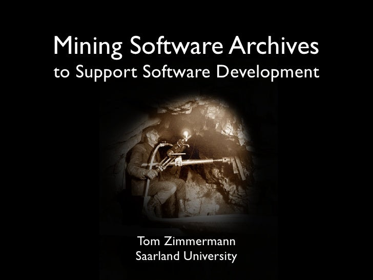 Mining Software Archives to Support Software Development