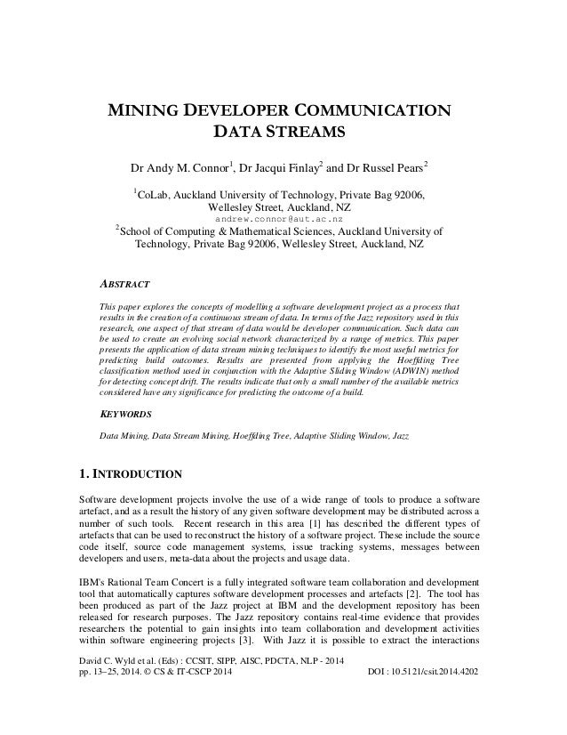 MINING DEVELOPER COMMUNICATION DATA STREAMS Dr Andy M. Connor1, Dr Jacqui Finlay2 and Dr Russel Pears2 1  CoLab, Auckland ...