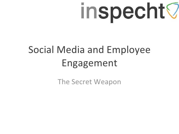 Social Media and Employee Engagement The Secret Weapon