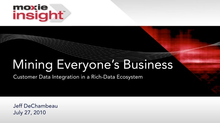 Mining everyone's business: Customer data integration in a rich-data ecosystem