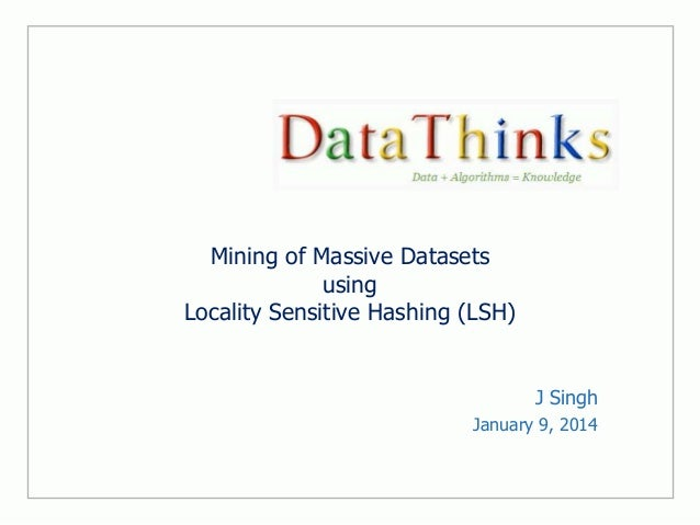 Mining of massive datasets using locality sensitive hashing (LSH)
