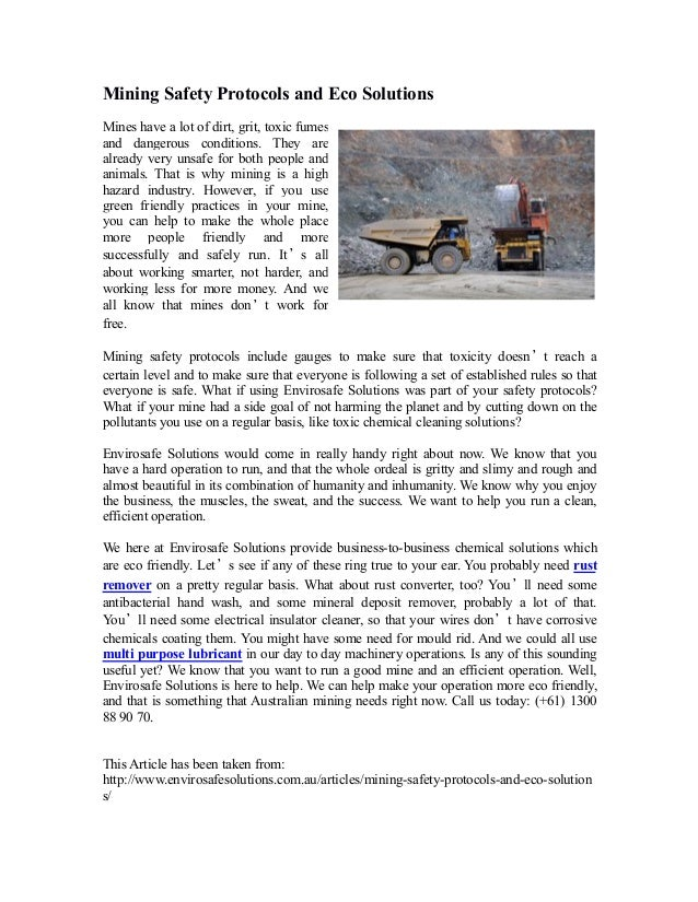 Mining Safety Protocols and Eco Solutions Mines have a lot of dirt, grit, toxic fumes, and dangerous conditions. They are ...