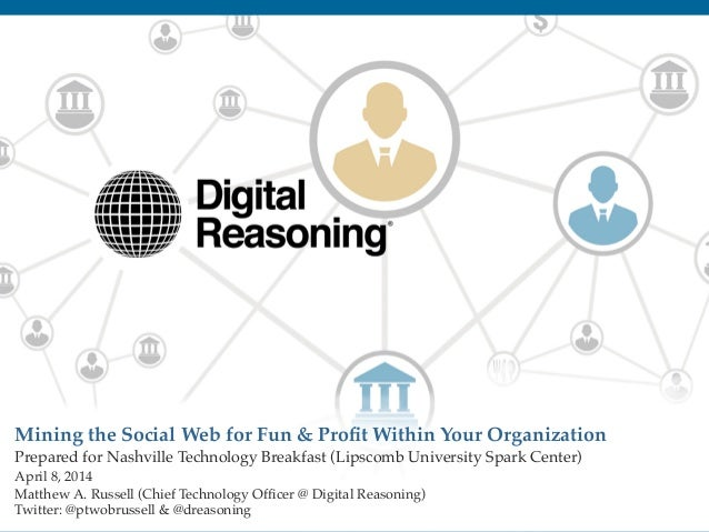 "1! Mining the Social Web for Fun & Profit Within Your Organization "" Prepared for Nashville Technology Breakfast (Lipscomb ..."
