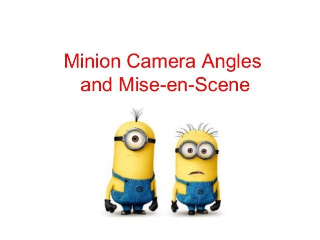 Minion Camera Angles and Mise-en-Scene