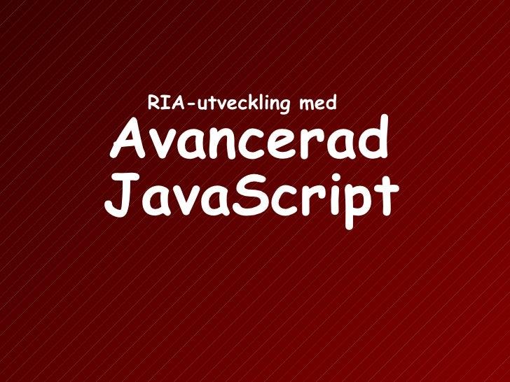 Avancerad JavaScript RIA-utveckling med