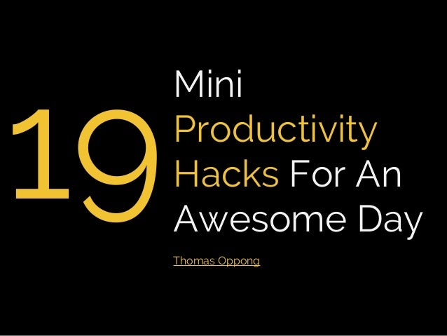 19 Mini Productivity Hacks For A Simple (But An Awesome) Day