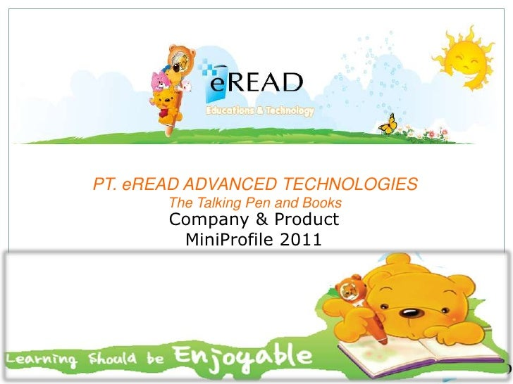 PT. eREAD ADVANCED TECHNOLOGIESThe Talking Pen and Books <br />Company & Product <br />MiniProfile 2011<br />