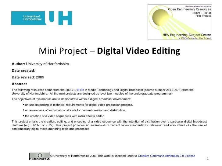 Mini Project –  Digital Video Editing   <ul><li>Author:  University of Hertfordshire </li></ul><ul><li>Date created : </li...
