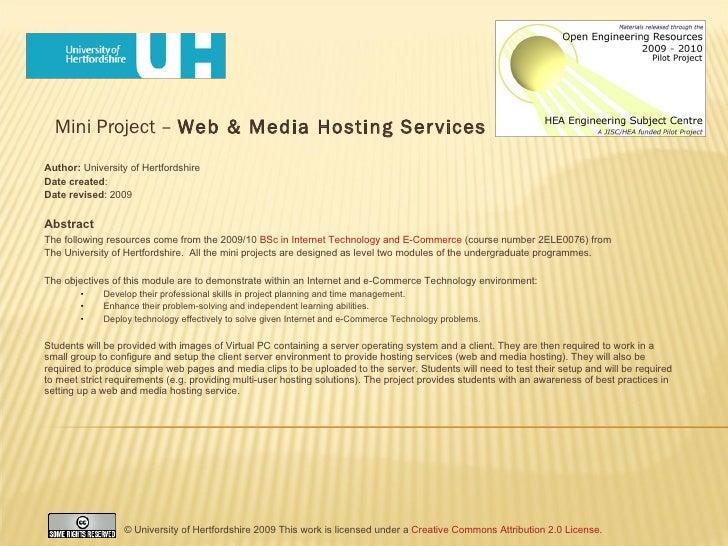 Mini Project –  Web & Media Hosting Services <ul><li>Author:  University of Hertfordshire </li></ul><ul><li>Date created :...