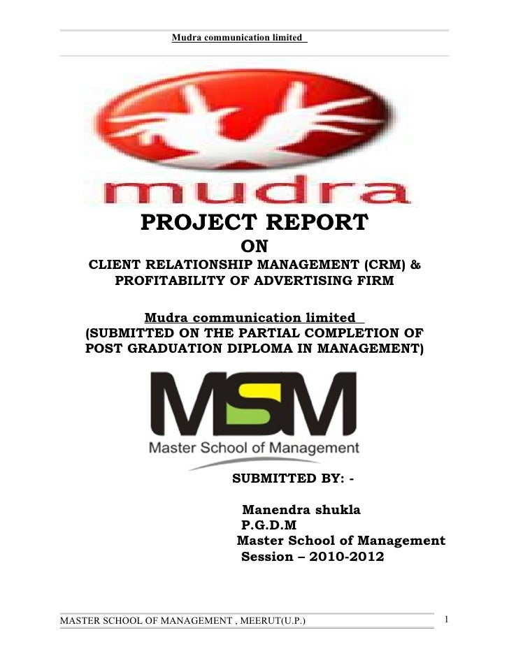 Mudra communication limited             PROJECT REPORT                                 ON    CLIENT RELATIONSHIP MANAGEMEN...