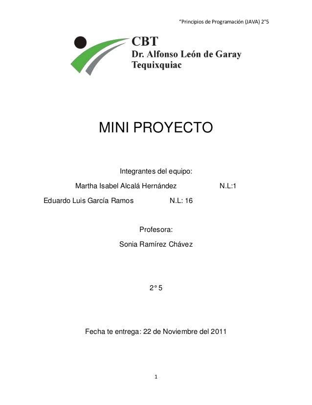 """""""Principios de Programación (JAVA) 2°5               MINI PROYECTO                     Integrantes del equipo:        Mart..."""
