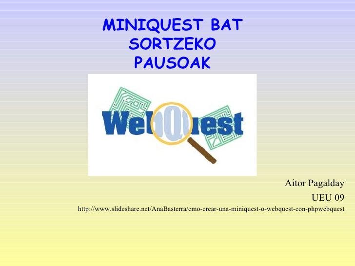 Miniquest Bat Egiteko Tutoriala